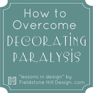 Overcoming Decorating Paralysis