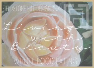 Living with Beauty button-whole food eating
