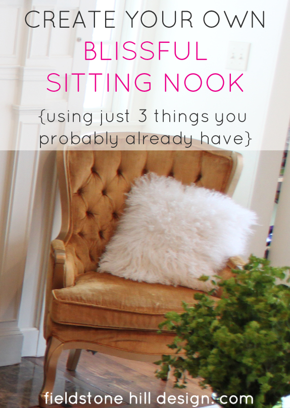 Create your own blissful sitting nook with just 3 things via Fieldstone Hill Design